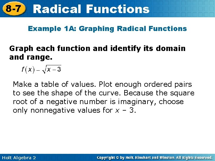 8 -7 Radical Functions Example 1 A: Graphing Radical Functions Graph each function and