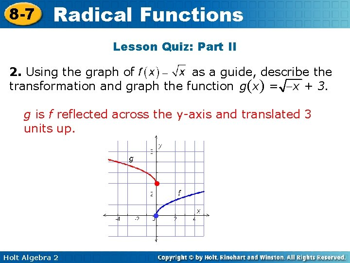 8 -7 Radical Functions Lesson Quiz: Part II 2. Using the graph of as