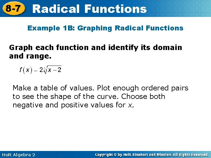 8 -7 Radical Functions Example 1 B: Graphing Radical Functions Graph each function and