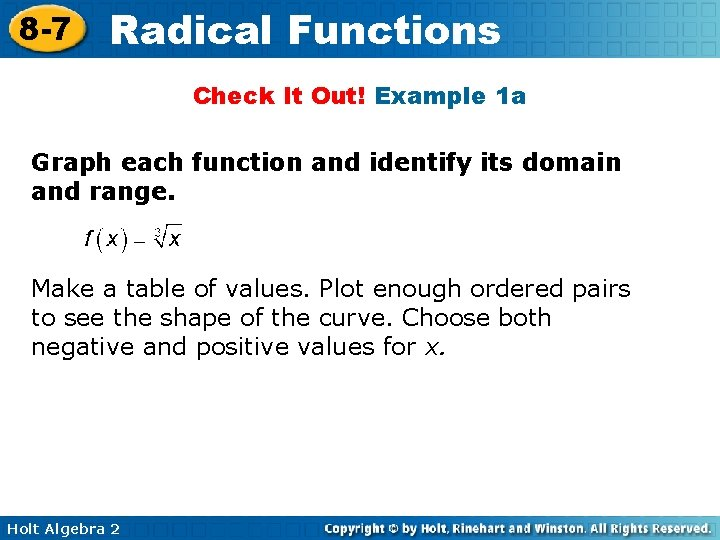 8 -7 Radical Functions Check It Out! Example 1 a Graph each function and