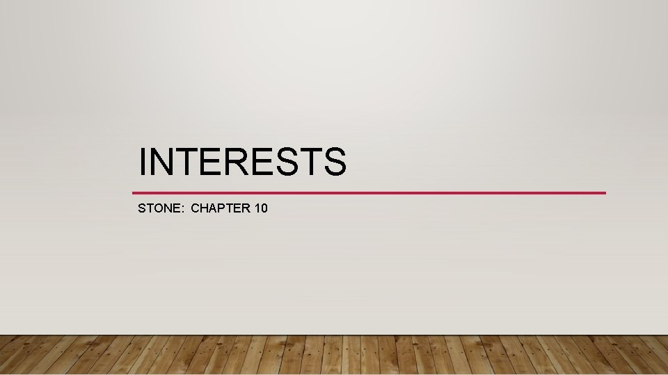 INTERESTS STONE: CHAPTER 10