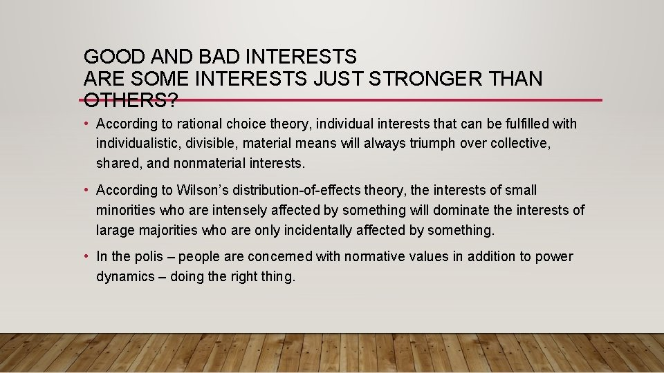 GOOD AND BAD INTERESTS ARE SOME INTERESTS JUST STRONGER THAN OTHERS? • According to