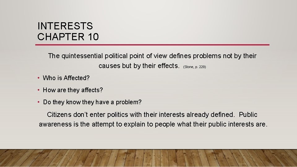 INTERESTS CHAPTER 10 The quintessential political point of view defines problems not by their