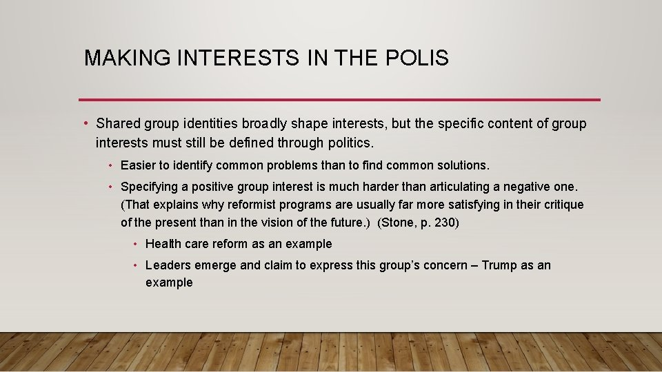 MAKING INTERESTS IN THE POLIS • Shared group identities broadly shape interests, but the