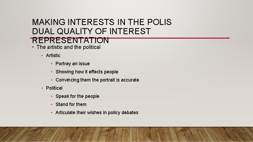 MAKING INTERESTS IN THE POLIS DUAL QUALITY OF INTEREST REPRESENTATION • The artistic and