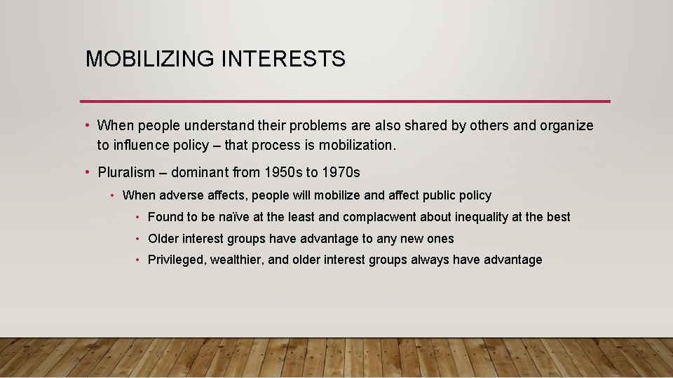 MOBILIZING INTERESTS • When people understand their problems are also shared by others and