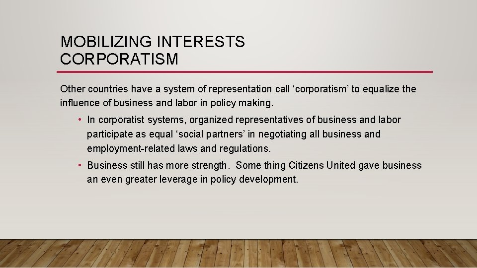 MOBILIZING INTERESTS CORPORATISM Other countries have a system of representation call 'corporatism' to equalize