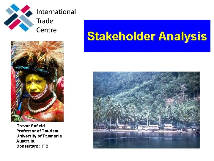 Tourism Management in in the GMS November-December November- December 2009, 2006, Cambodia Trevor Sofield