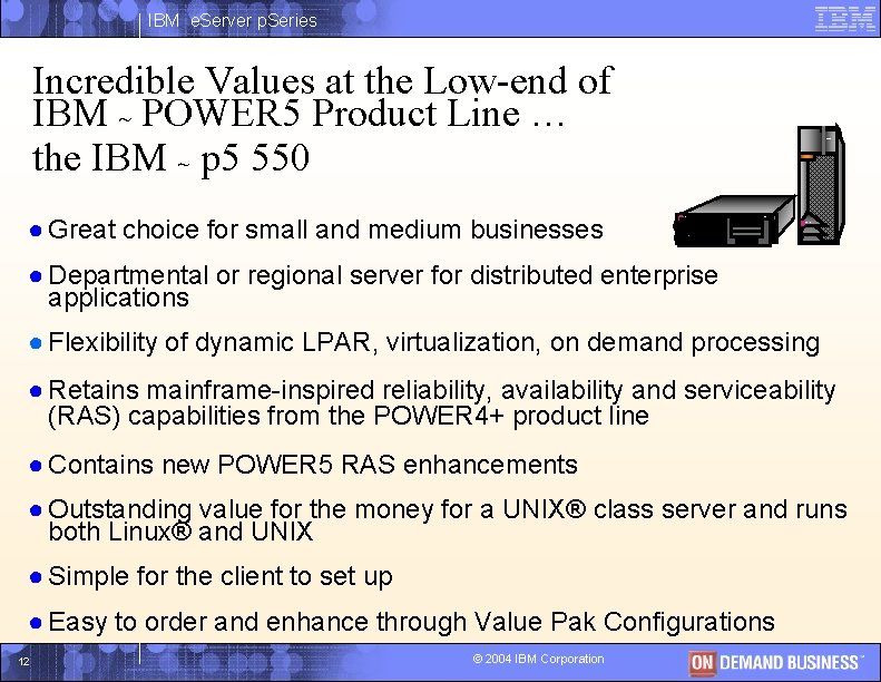 IBM e. Server p. Series Incredible Values at the Low-end of IBM ~ POWER
