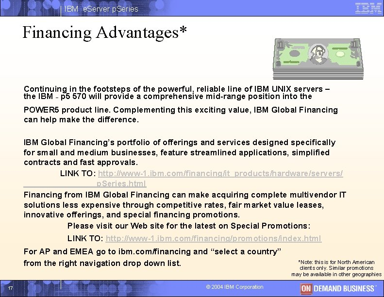 IBM e. Server p. Series Financing Advantages* Continuing in the footsteps of the powerful,