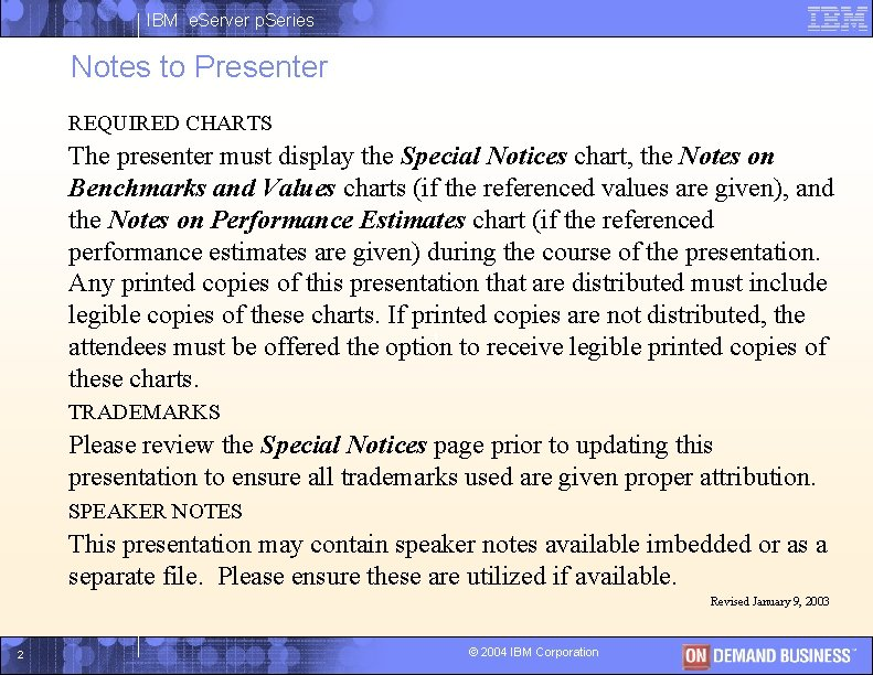IBM e. Server p. Series Notes to Presenter REQUIRED CHARTS The presenter must display