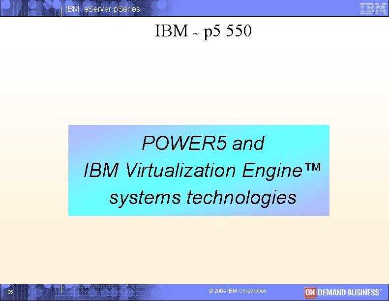 IBM e. Server p. Series IBM ~ p 5 550 POWER 5 and I
