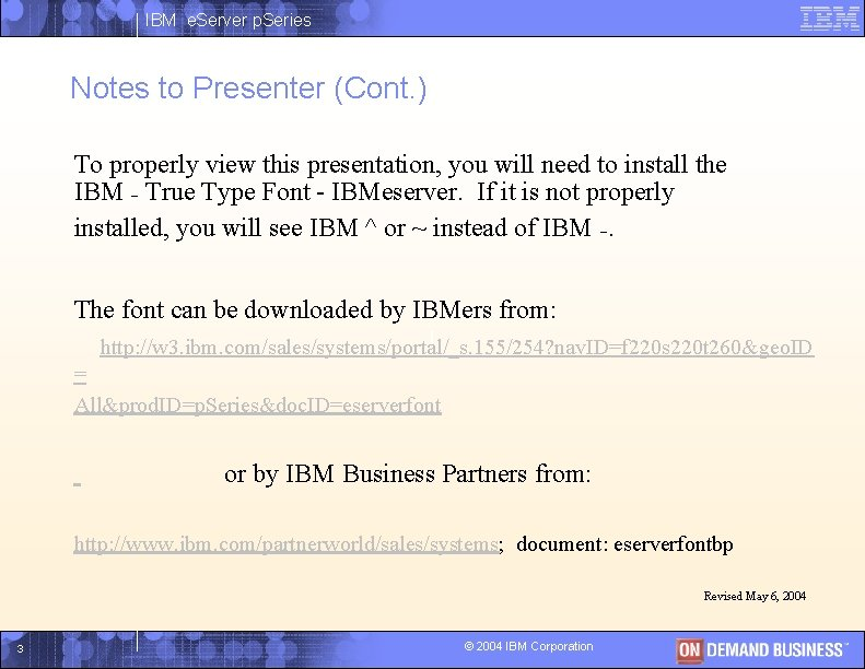 IBM e. Server p. Series Notes to Presenter (Cont. ) To properly view this