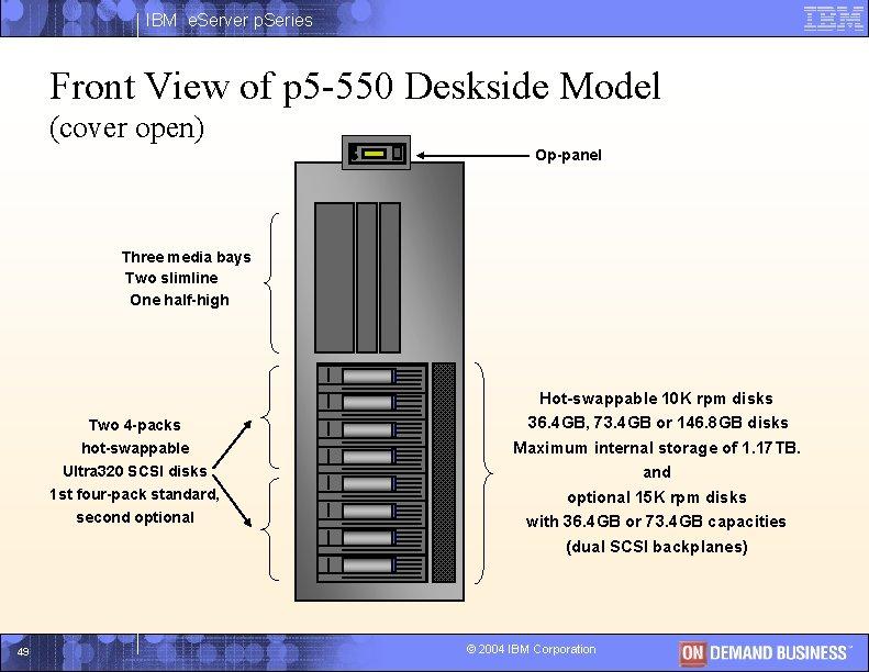 IBM e. Server p. Series Front View of p 5 -550 Deskside Model (cover