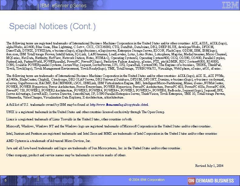 IBM e. Server p. Series Special Notices (Cont. ) The following terms are registered