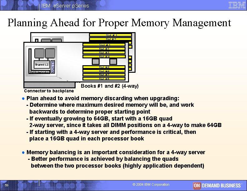 IBM e. Server p. Series Planning Ahead for Proper Memory Management Slot # 1