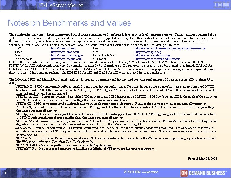 IBM e. Server p. Series Notes on Benchmarks and Values The benchmarks and values