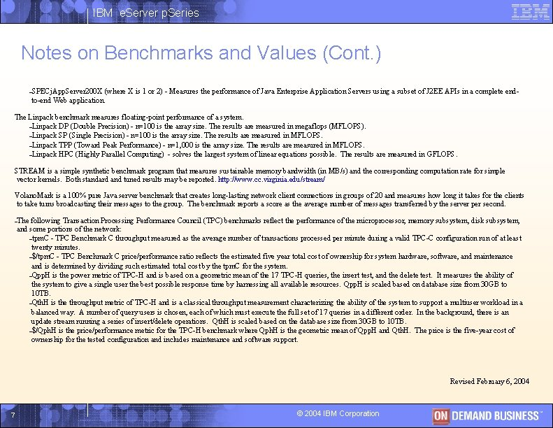 IBM e. Server p. Series Notes on Benchmarks and Values (Cont. ) –SPECj. App.