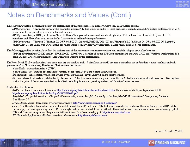 IBM e. Server p. Series Notes on Benchmarks and Values (Cont. ) The following