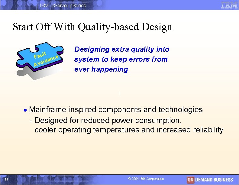 IBM e. Server p. Series Start Off With Quality-based Design lt Fau nce ida