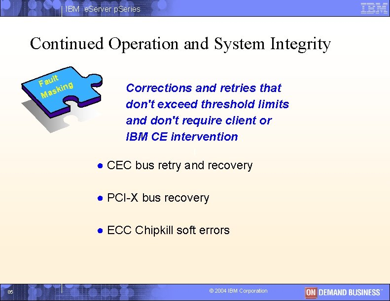IBM e. Server p. Series Continued Operation and System Integrity lt Fau ing sk