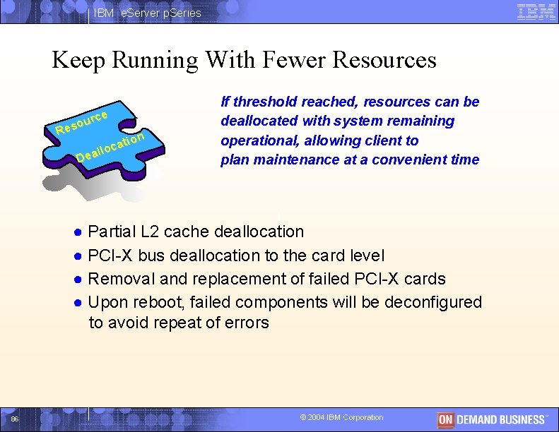 IBM e. Server p. Series Keep Running With Fewer Resources rce u o Res