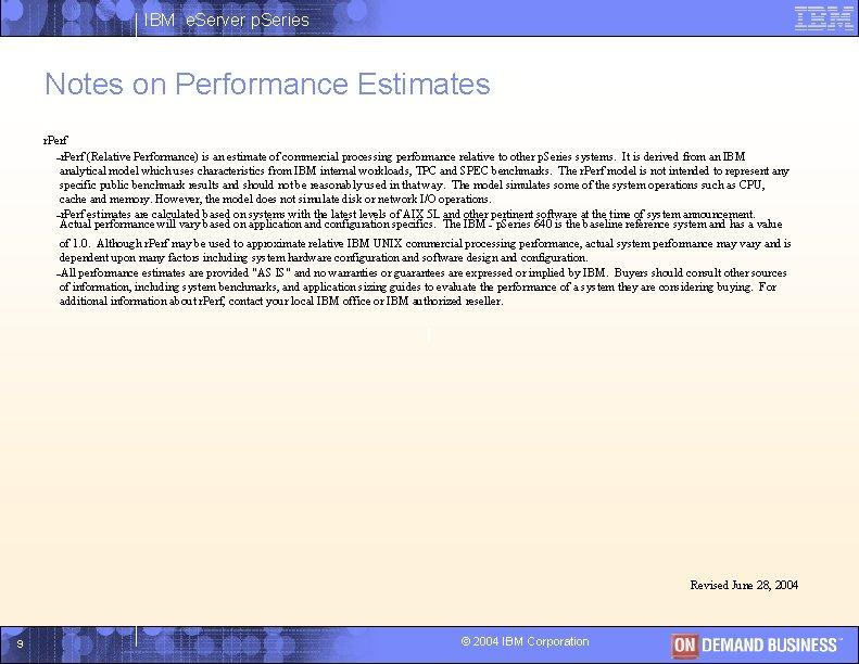 IBM e. Server p. Series Notes on Performance Estimates r. Perf –r. Perf (Relative