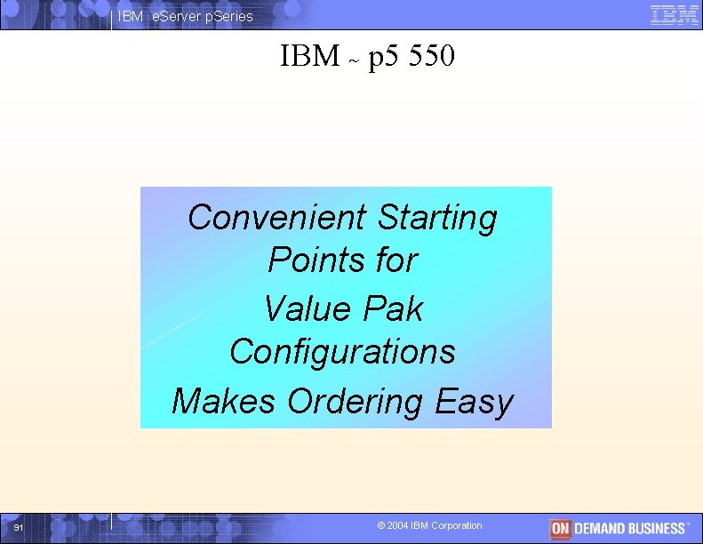 IBM e. Server p. Series IBM ~ p 5 550 Convenient Starting Points. I