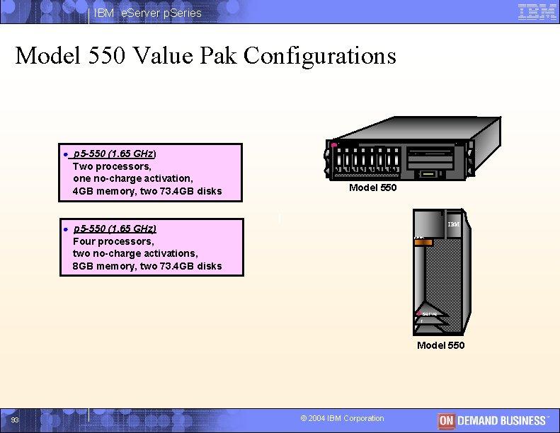 IBM e. Server p. Series Model 550 Value Pak Configurations server IBM H C