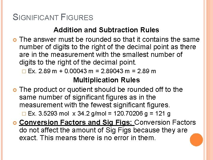 SIGNIFICANT FIGURES Addition and Subtraction Rules The answer must be rounded so that it