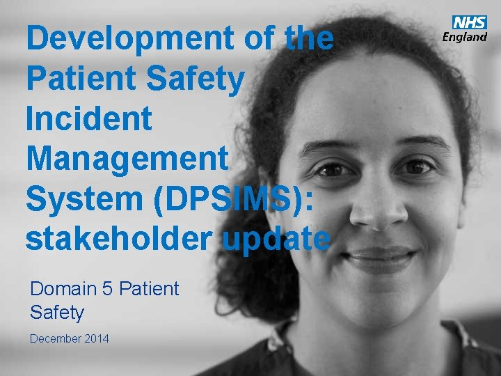 Development of the Patient Safety Incident Management System (DPSIMS): stakeholder update Domain 5 Patient