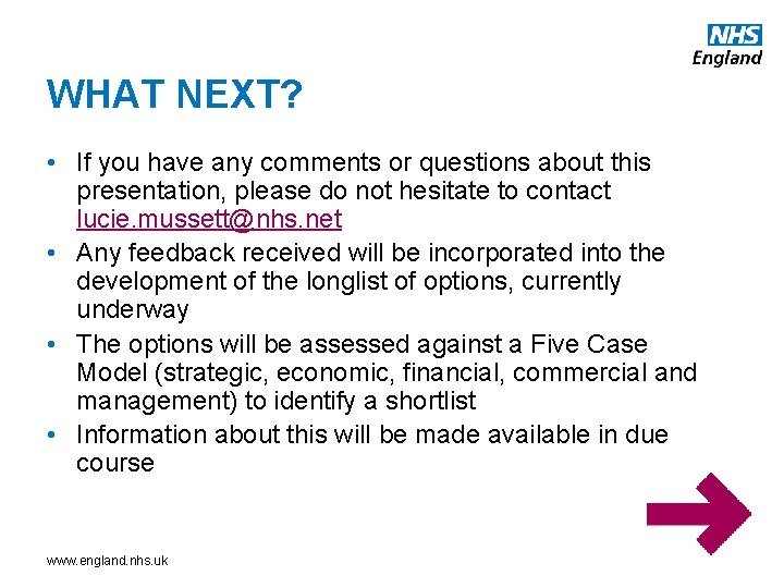 WHAT NEXT? • If you have any comments or questions about this presentation, please
