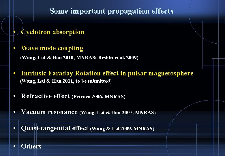 Some important propagation effects • Cyclotron absorption • Wave mode coupling (Wang, Lai &