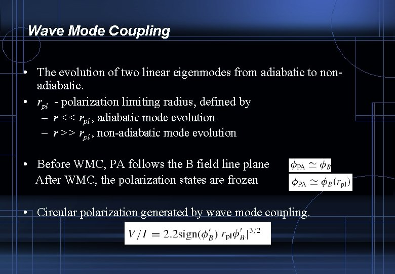 Wave Mode Coupling • The evolution of two linear eigenmodes from adiabatic to nonadiabatic.