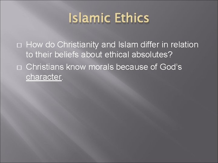 Islamic Ethics � � How do Christianity and Islam differ in relation to their