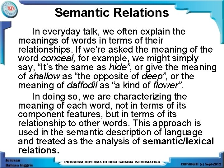 Semantic Relations In everyday talk, we often explain the meanings of words in terms