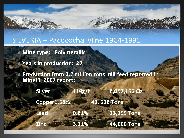 SILVERIA – Pacococha Mine 1964‐ 1991 l Mine type: Polymetallic l Years in