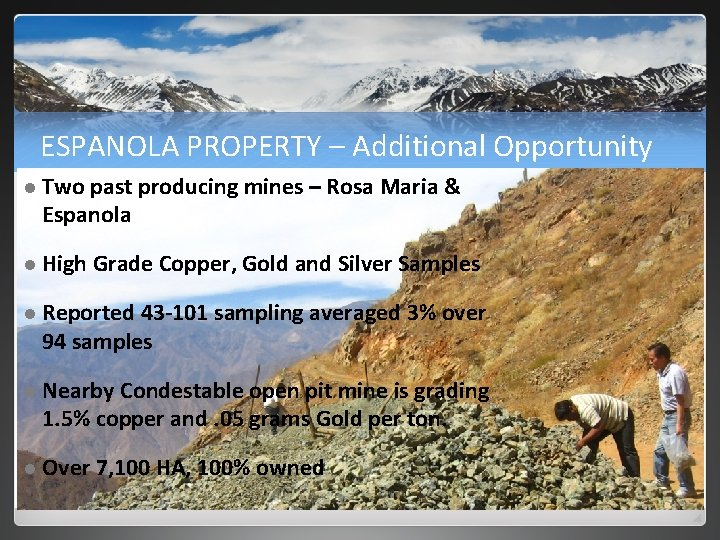 ESPANOLA PROPERTY – Additional Opportunity l Two past producing mines – Rosa Maria &