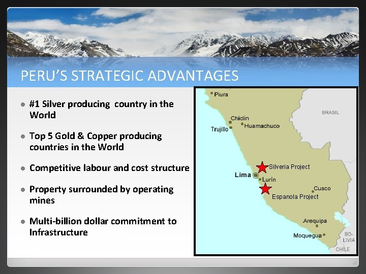 PERU'S STRATEGIC ADVANTAGES l #1 Silver producing country in the World l Top 5