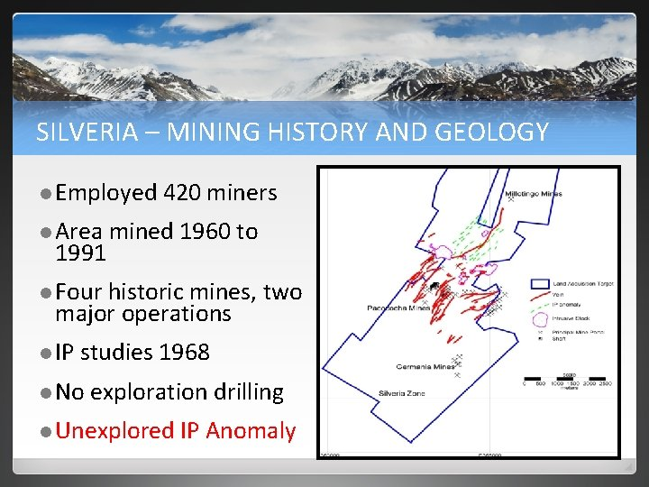 SILVERIA – MINING HISTORY AND GEOLOGY l Employed 420 miners l Area mined 1960
