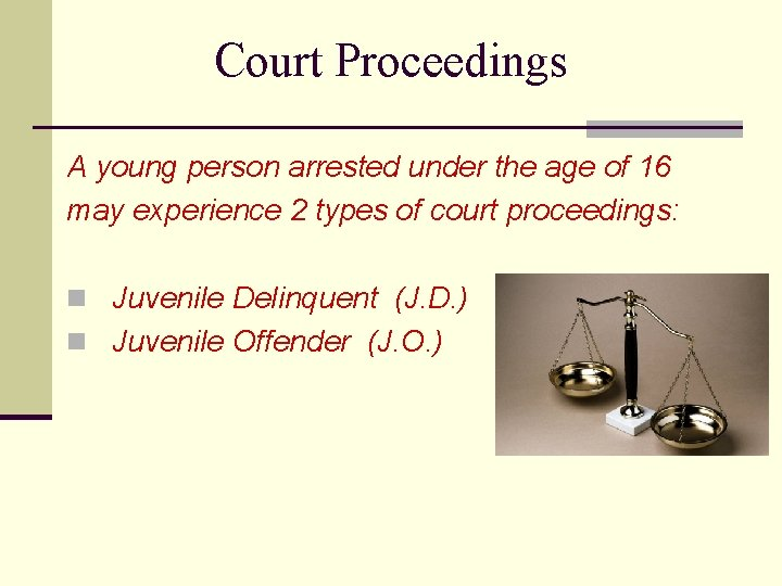 Court Proceedings A young person arrested under the age of 16 may experience 2