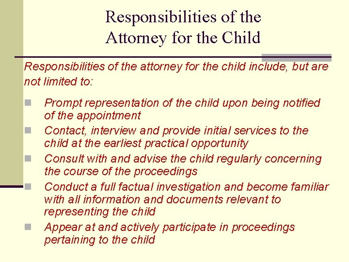 Responsibilities of the Attorney for the Child Responsibilities of the attorney for the child