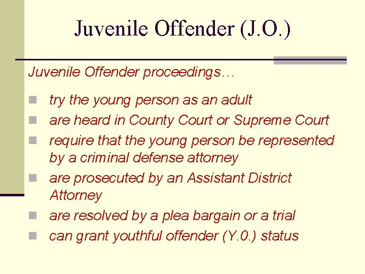 Juvenile Offender (J. O. ) Juvenile Offender proceedings… n try the young person as