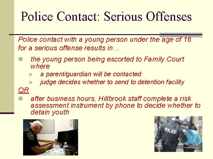 Police Contact: Serious Offenses Police contact with a young person under the age of