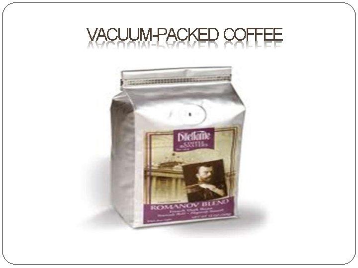 VACUUM-PACKED COFFEE