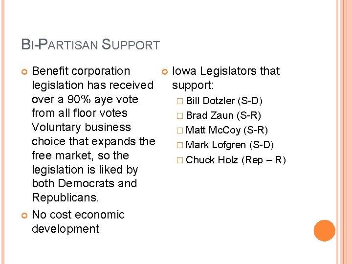 BI-PARTISAN SUPPORT Benefit corporation Iowa Legislators that legislation has received support: over a 90%