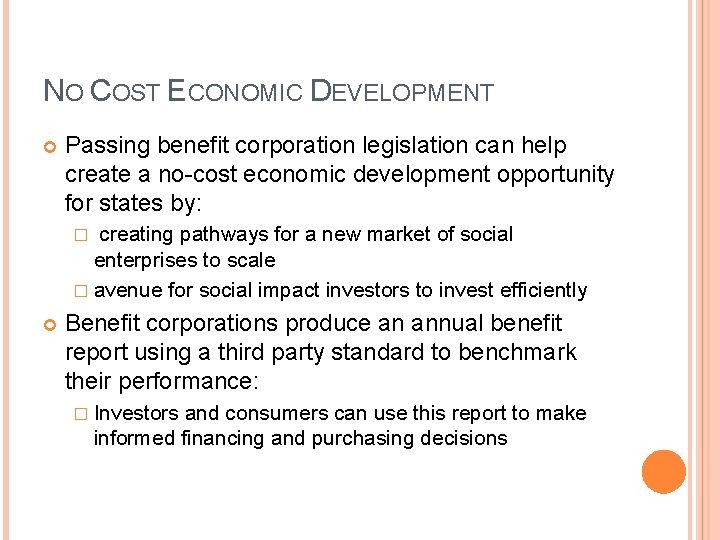 NO COST ECONOMIC DEVELOPMENT Passing benefit corporation legislation can help create a no-cost economic