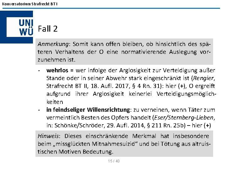 Konversatorium Strafrecht BT I Fall 2 Anmerkung: Somit kann offen bleiben, ob hinsichtlich des