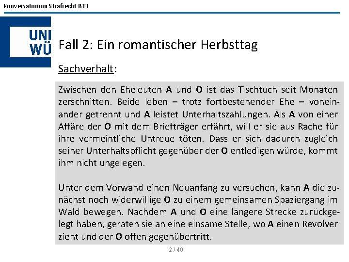 Konversatorium Strafrecht BT I Fall 2: Ein romantischer Herbsttag Sachverhalt: Zwischen den Eheleuten A