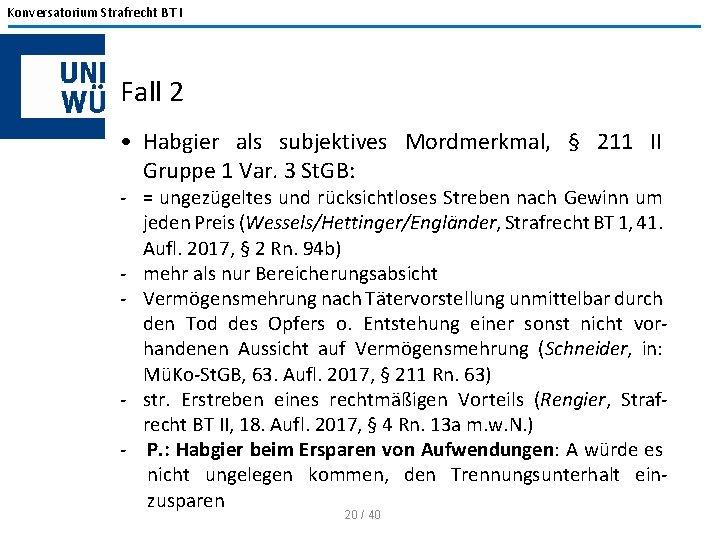 Konversatorium Strafrecht BT I Fall 2 • Habgier als subjektives Mordmerkmal, § 211 II